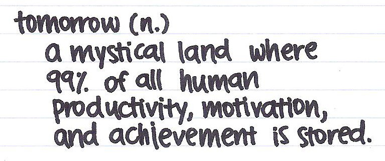 a mystical land where 99% of all human productivity, motivation and achievement is stored.